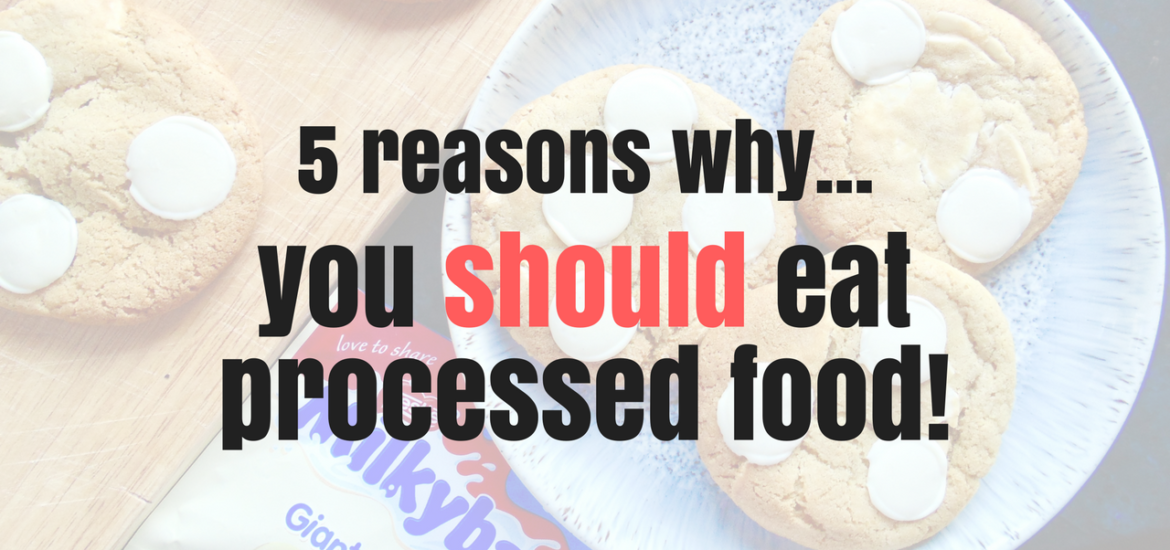 5 reasons why you should eat processed food